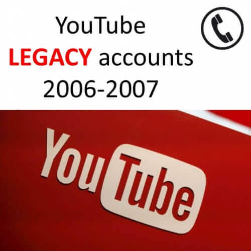 YOUTUBE AGED LEGACY ACCOUNTS 2006-2007